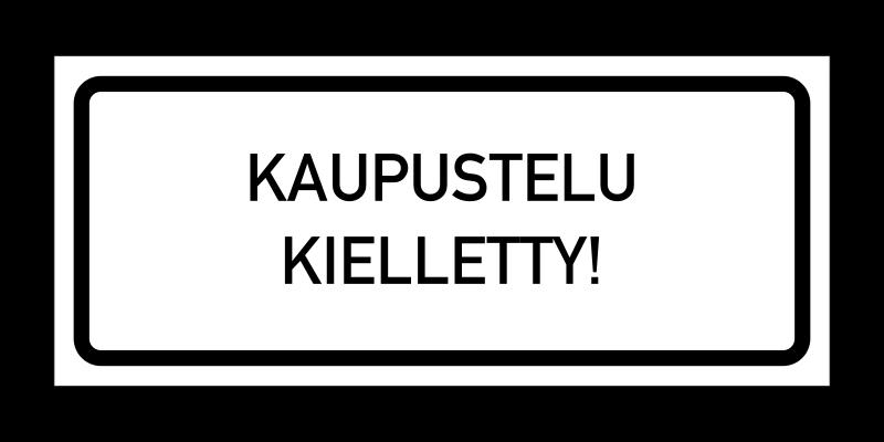 Kaupustelu kielletty -tarra suomeksi